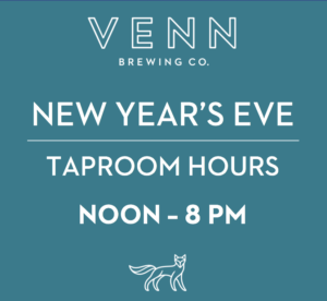 NOON - 8PM TAPROOM HOURS @ Venn Brewing Company